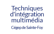 Techniques d&#039;intgration multimdia, Cgep de Sainte-Foy